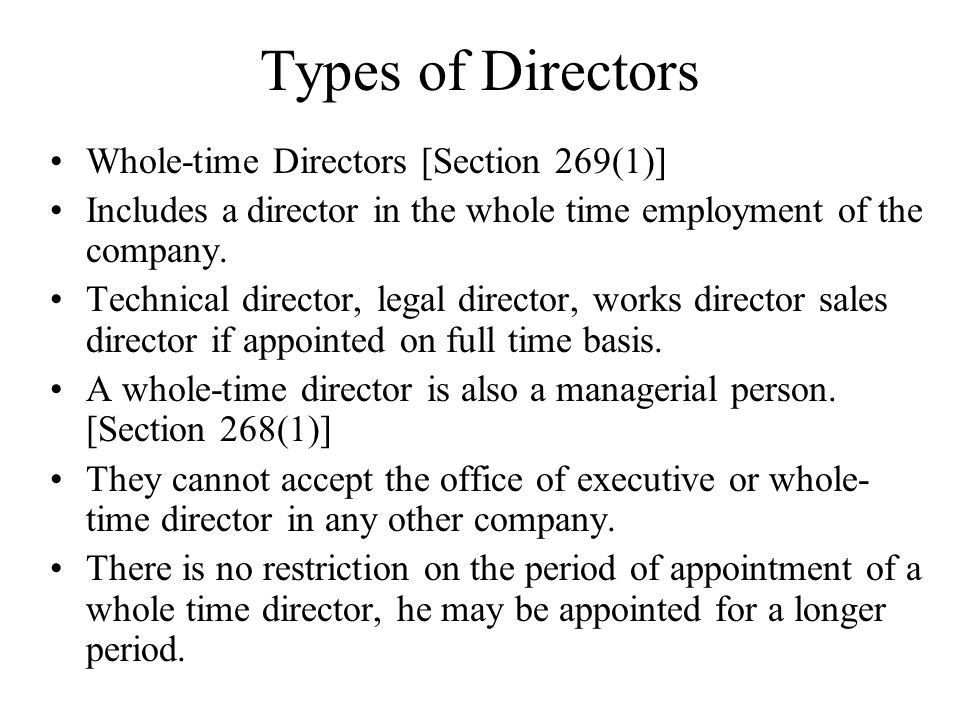 Types of Directors Whole-time Directors [Section 269(1)]